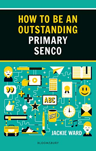 How to be an Outstanding Primary SENCO (Outstanding Teaching) (English Edition)