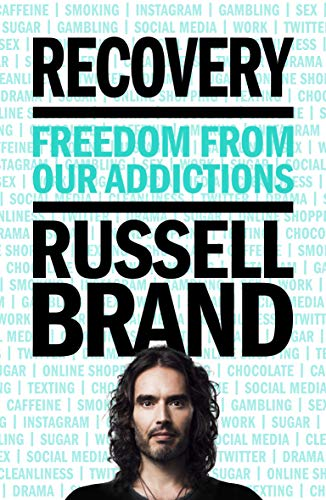 Recovery: Freedom From Our Addictions: Freedom from Your Addictions por Russell Brand