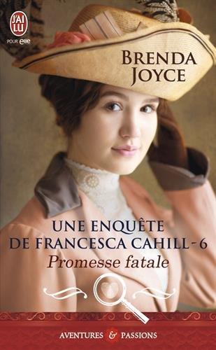 Une enquête de Francesca Cahill, Tome 6 : Promesse fatale par Brenda Joyce