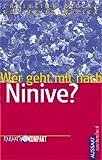 Wer geht mit nach Ninive?