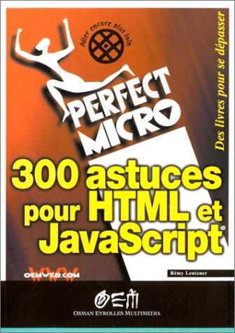 300 astuces pour HTML et JavaScript