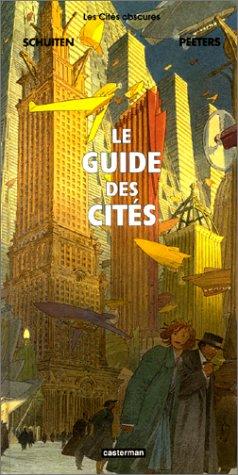 Les Cités obscures : Le Guide des Cités par Benoît Peeters