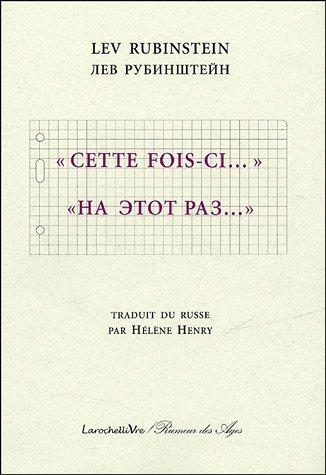 Cette fois-ci. : Edition bilingue Français-Russe par Lev Rubinstein