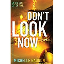 Don't Look Now (Don't Turn Around) by Michelle Gagnon (2014-08-26)