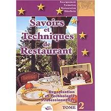 Savoirs et techniques de restaurant. : Tome 2, Organisation et technologies professionnelles