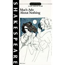 Much Ado About Nothing: With New Dramatic Criticism and an Updated Bibliography (Signet Classics)