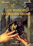 Les Français et l'Ancien Régime, tome 1 : La société et l'Etat