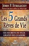 Les 5 grands rêves de vie - Les secrets du plus grand des leaders
