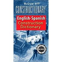 McGraw-Hill Constructionary: Spanish-English/English-Spanish Construction Dictionary