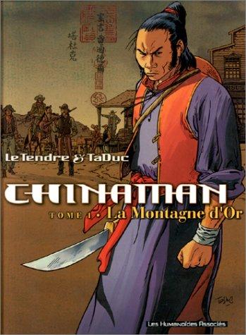 Chinaman, tome 1 : La Montagne d'or