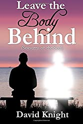 Leave the Body Behind: Sojourns of the Soul