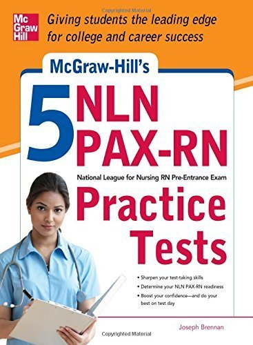 McGraw-Hill's 5 NLN PAX-RN Practice Tests: 3 Reading Tests + 3 Writing Tests + 3 Mathematics Tests by Brennan, Joseph (2013) Paperback