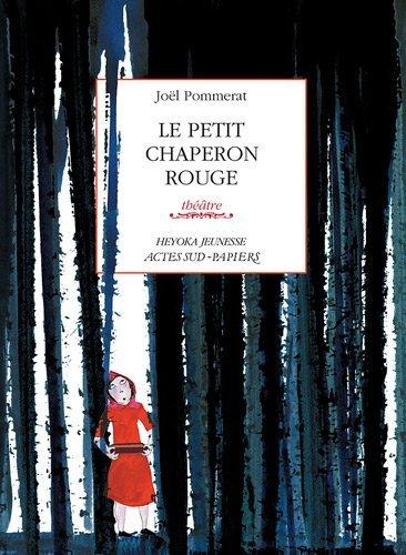 Le petit Chaperon rouge by Jo??l Pommerat (2005-09-21)