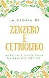 Scarica Libro Zenzero e Cetriolino Una Storia Scritta e Illustrata da BEATRIX POTTER (PDF,EPUB,MOBI) Online Italiano Gratis