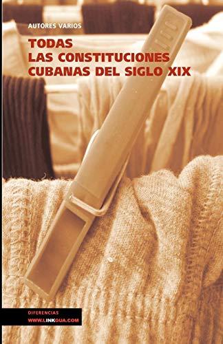 Todas Las Constituciones Cubanas Del Siglo Xix (Diferencias)