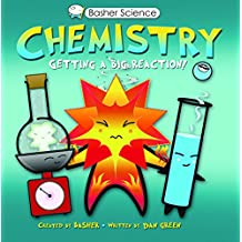 Basher Science: Chemistry: Getting a Big Reaction (English Edition)