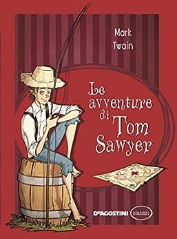 Le avventure di Tom Sawyer di [Twain, Mark]