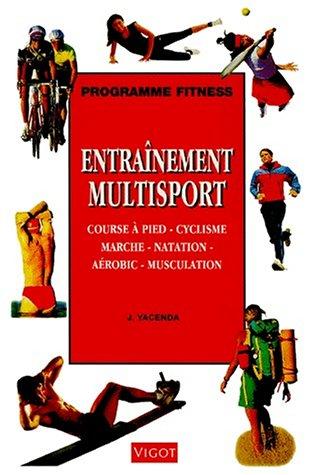 Programme Fitness : Entraînement multisport, course à pied, cyclisme, marche, natation, aérobic, musculation