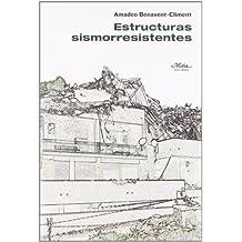 Estructuras Sismorresistentes (Claves para comprender la ingeniería)