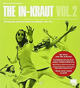 The In-Kraut Vol. 2 - Hip Shaking Grooves Made In Germany 1967-1974