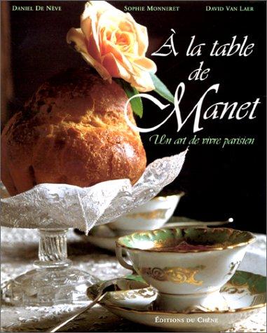 A la table de Manet : Un art de vivre parisien par Sophie Monneret