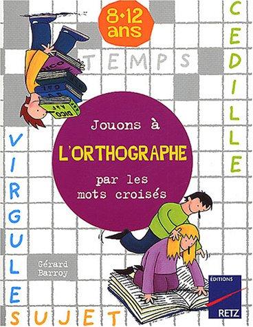 Jouons à l'orthogarphe par les mots croisés