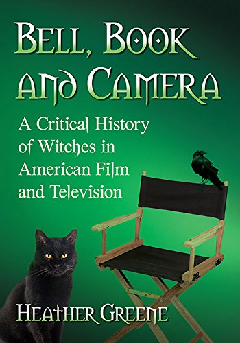 Bell Heather (Bell, Book and Camera: A Critical History of Witches in American Film and Television)