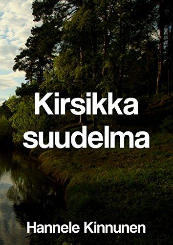 Kirsikka suudelma (Finnish Edition) por Hannele Kinnunen