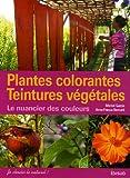 Plantes colorantes, teintures végétales : le nuancier des couleurs | Garcia, Michel (1955-....). Auteur