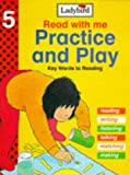 Read with Me!: Practice and Play: Key Words to Reading