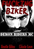 Fucking Biker: Ein Liebesroman (Demon Riders MC 1)