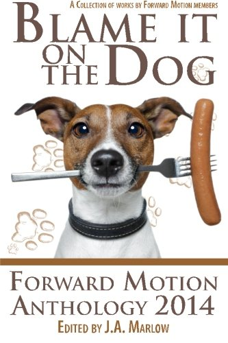 Blame it on the Dog (Forward Motion Anthology 2014)