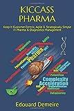 KICCASS PHARMA: Keep It Customer Centric, Agile & Strategically Simple In Pharma & Diagnostics Management - Edouard Demeire