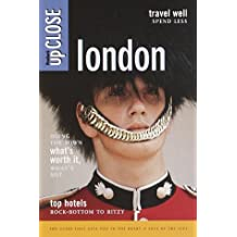 Fodor's upCLOSE London, 2nd Edition: The Buzz on Shopping, Restaurants and Royals, Doing the Town, What's Worth It, W hat's Not, Top Hotels