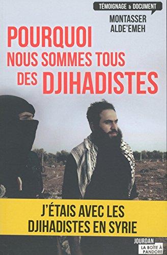 Pourquoi nous sommes tous des djihadistes par Montasser Alde'emeh