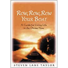 Row, Row, Row Your Boat: A Guide for Living Life in the Divine Flow (English Edition)
