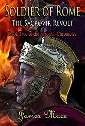 Soldier of Rome: The Sacrovir Revolt (The Artorian Chronicles Book 2) (English Edition)