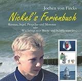 Nickel's Ferienbuch: Riemen, Segel, Propeller und Motoren oder Wie bringt man Boote und Schiffe vorwärts?