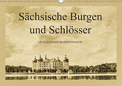 Sächsische Burgen und Schlösser (Wandkalender 2017 DIN A3 quer): Ein Kalender im Zeitungsstil. Der Fotograf Gunter Kirsch hat Fotos sächsischer Burgen ... (Monatskalender, 14 Seiten ) (CALVENDO Orte)