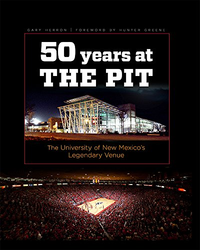 Fifty Years at the Pit: The University of New Mexico's Legendary Venue (English Edition) (New Mexico Basketball)