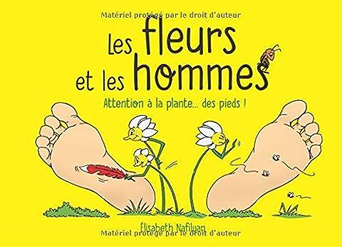 Les fleurs et les hommes: Attention à la plante... des pieds !