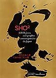 Sho 2 - 100 maîtres calligraphes contemporains du Japon