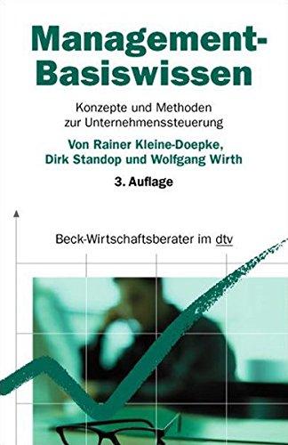 Management-Basiswissen: Konzepte und Methoden zur Unternehmenssteuerung (dtv Beck Wirtschaftsberater)