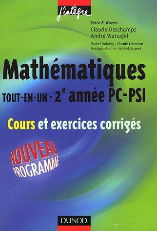 Mathématiques Tout-en-Un 2e Année PC-PSI : Cours et exercices corrigés