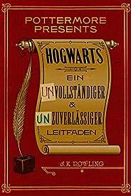 Hogwarts: Ein unvollständiger und unzuverlässiger Leitfaden (Kindle Single) (Pottermore Presents 3)
