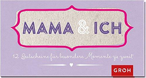 Gutscheinbuch Mama und ich: 12 Gutscheine für besondere Momente zu zweit