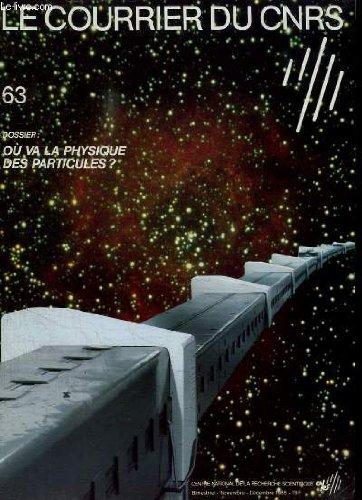 le-courrier-du-cnrs-n-63-o-va-la-physique-des-particules-quand-le-mot-et-l-39-image-s-39-en-prennent--tadeusz-kantor-les-gels-physiques-l-39-tude-de-l-39-atmosphre-par-radar-st