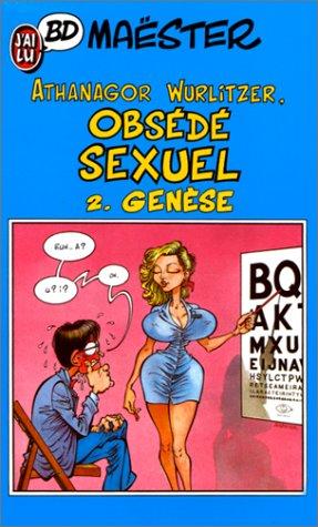 Athanagor Wurlitzer, obsédé sexuel, tome 2 : Genèse