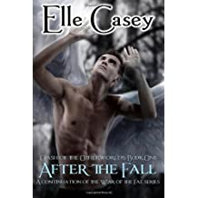 Clash of the Otherworlds: Book 1 (After the Fall): Volume 1 by Elle Casey (2012-11-30)