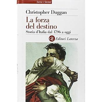 La Forza Del Destino. Storia D'italia Dal 1796 A Oggi
